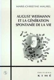 August Weismann Et La Generation Spontanee De La Vie - Couverture - Format classique