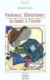 L'ecole semeuse de violence ; illetrisme et revolte - Intérieur - Format classique