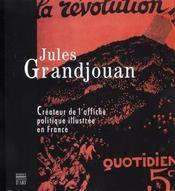 Jules Grandjouan ; Createur De L'Affiche Politique Illustree En France - Intérieur - Format classique
