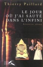 Le Jour Ou J'Ai Saute Dans L'Infini - Couverture - Format classique