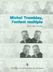 Michel Tremblay, Enfant Multiple. - Couverture - Format classique