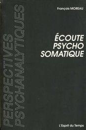 Ecoute Psychosomatique Deux Situations Cliniques De Pierre Marty - Intérieur - Format classique