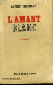 L'Amant Blanc. - Couverture - Format classique