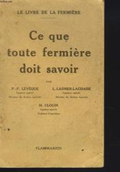 Le Livre De La Fermiere. Ce Que Toute Fermiere Doit Savoir. - Couverture - Format classique