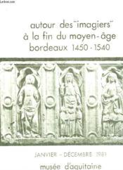 Autour Des Imagiers A La Fin Du Moyen-Age Bordeaux 1450-1540 - Couverture - Format classique
