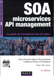 Vente  SOA, microservices et API management ; le guide de l'architecte des si agiles (4e édition)  - Fournier Morel Et Al - Fournier-Morel Xavie - Xavier Fournier-Morel