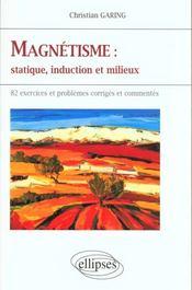 Magnetisme Statique Induction Et Milieux 82 Exercices Et Problemes Corriges Et Commentes - Intérieur - Format classique