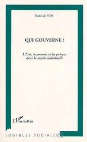 Qui Gouverne ; L'Etat, Le Pouvoir Et Les Patrons Dans La Societe Industrielle - Intérieur - Format classique