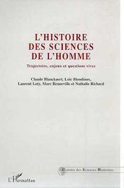 L'histoire des sciences de l'homme ; trajectoire, enjeux et question vives - Intérieur - Format classique