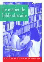 Le Metier De Bibliothecaire - Intérieur - Format classique