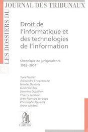 Droit de l'informatique et des technologies de l'information ; chronique de jurisprudence (1995-2001) - Couverture - Format classique