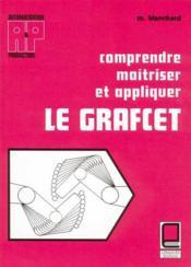 Comprendre, maitriser et appliquer le Grafcet - Couverture - Format classique