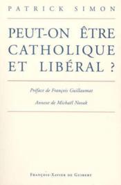 Peut-on être catholique et libéral ? - Couverture - Format classique