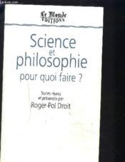 Science Et Philosophie Pour Quoi Faire ? - Couverture - Format classique