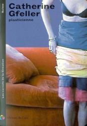 Catherine gfeller plasticienne, 2002 (les carnets de la creation) - Couverture - Format classique