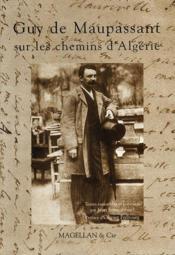 Guy de Maupassant sur les chemins d'Algérie - Couverture - Format classique