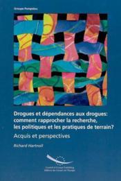 Drogues et dependances aux drogues : comment rapprocher la recherche - Couverture - Format classique