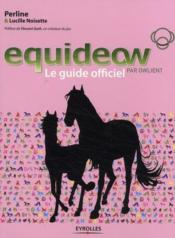 Equideow par owlient ; le guide officiel  - Perline/Noisett