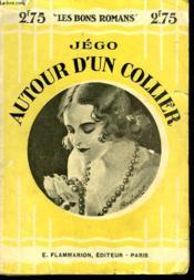 Autour D'Un Collier. Collection : Les Bons Romans N° 19 - Couverture - Format classique