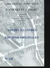 Catalogue N°135. Livres Illustres, Editions Originales - Couverture - Format classique