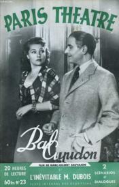 PARIS THEATRE N° 23 - BAL CUPIDON, scénario dialogué de MARC-GILBERT SAUAJON - L'INEVITABLE M. DUBOIS, un film de PIERRE BILLON - Couverture - Format classique