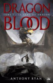 Dragon blood T.1 ; le sang du dragon  - Anthony Ryan