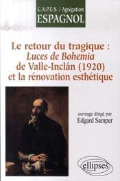 Le retour du tragique : luces de bohemia de valle-inclán (1920) et la rénovation esthétique - Intérieur - Format classique