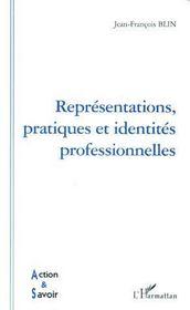 Representations Pratiques Et Identites Professionnell - Couverture - Format classique