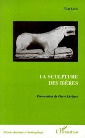 La sculpture des ibères - Couverture - Format classique