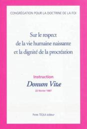 Instruction Donum Vitae Sur Le Respect De La Vie Humaine Naissante Et La Dignite De La Procreation - Couverture - Format classique