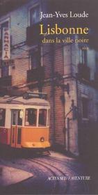 Lisbonne ; dans la ville noire - Intérieur - Format classique
