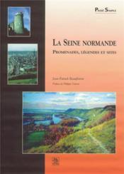 La Seine normande ; promenades, légendes et visites - Couverture - Format classique