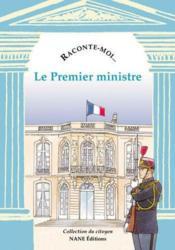 Raconte-Moi... T.59 ; Le Premier Ministre - Couverture - Format classique