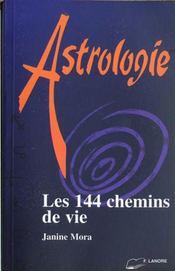 144 Chemins De Vie (Les)/ Astrologie - Intérieur - Format classique