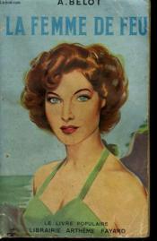 La Femme De Feu. Collection Le Livre Populaire N° 7. - Couverture - Format classique