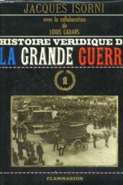 Histoire Veridique De La Grande Guerre. Tome 1. - Couverture - Format classique