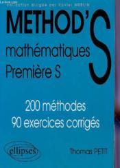 Method'S ; mathématiques ; 1ère S ; 200 méthodes, 90 exercices corrigés - Couverture - Format classique