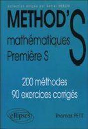 Method'S ; mathématiques ; 1ère S ; 200 méthodes, 90 exercices corrigés - Intérieur - Format classique