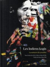 Les Indiens kogis ; la mémoire des possibles - Couverture - Format classique