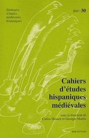 Cahiers d'etudes hispaniques medievales, n 30/2007 - Intérieur - Format classique
