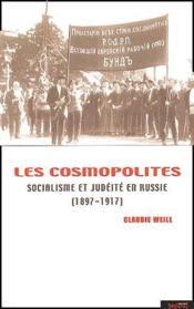 Les cosmopolites ; socialisme et judéité en Russie (1897-1917) - Couverture - Format classique