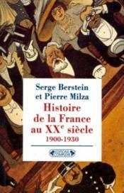 Histoire de la France au XXe siècle ; 1900-1930 - Couverture - Format classique