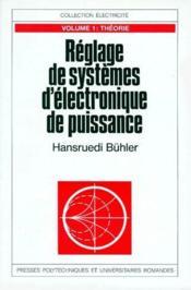 Réglage de systèmes d'électronique de puissance t.1 ; théorie - Couverture - Format classique