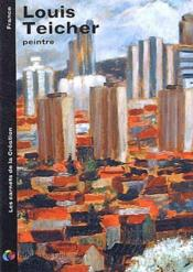 Louis teicher - peinture (les carnets de la creation) - Couverture - Format classique