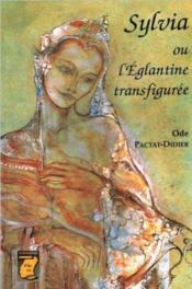 Sylvia Ou L'Eglantine Transfiguree - Couverture - Format classique