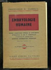 EMBRYOLOGIE HUMAINE AVEC DES NOTIONS SUR L EMBRYOLOGIE GENERALE ET EXPERIMENTALE, LA DETERMINATION DU SEXE ET L INTERSEXUALITE, L HEREDITE ET LA GENETIQUE, LES MALFORMATION CONGENITALES ET MONSTRUOSITES. 3em EDITION. - Couverture - Format classique