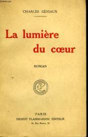 La Lumiere Du Coeur. - Couverture - Format classique