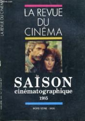 Revue De Cinema - Image Et Son - Hors Serie - Xxxi - La Saison Cinematographique 1985 - Couverture - Format classique