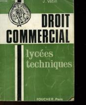 Droit Commercial - Lycees Techniques - Classes De Terminale G - Couverture - Format classique