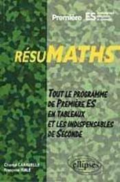 Resumaths Premiere Es Enseignement Obligatoire Et Optionnel Tout Le Programme De Premiere S En Tab - Intérieur - Format classique